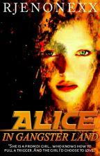 Alice In Gangster Land! by Rjen_OneXx