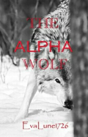 THE ALPHA WOLF by evalune1726