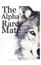 The Alpha's rare mate by xxelliewxx