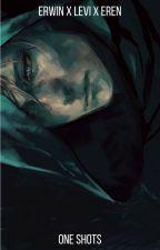 Erwin X Levi X Eren One Shots ※ Eruriren by CheshireCatLife