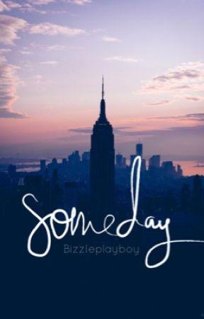 Someday / j.b by bizzleplayboy