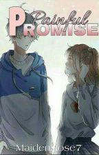 Painful Promise(One Shot) by MaidenRose7