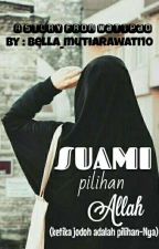 Suami Pilihan ALLAH by Bella_mutiarawati10
