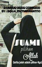 Suami Pilihan ALLAH (TAMAT) by Bella_mutiarawati10