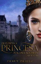 De Plebeya a Princesa por una borrachera by FabiolaGp