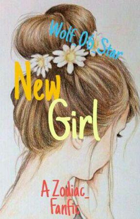 New Girl {Zodiac.Fan.Fic} by DovieDuvie