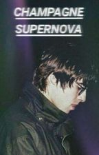 champagne supernova || liam gallagher by xsupersonicx