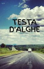 TESTA D'ALGHE by matysorry