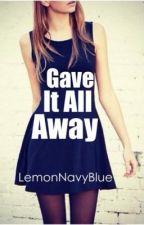 Gave it all Away (Book 2) by LemonNavyBlue