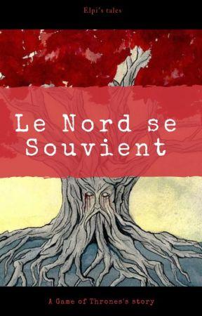 Le Nord se Souvient [Histoire Interactive] [GoT] by Elpiros999