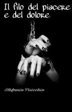Il filo del piacere e del dolore by StefaniaPisicchio0