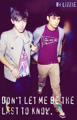 Don't let me be the last to know. (The Wanted Fanfic) UNDER EDITING!