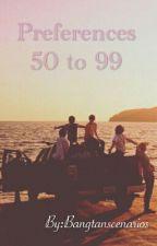 Preferences 50 to 99 by Bangtanscenarios