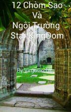 12 chòm sao và ngôi trường Star KingDom by VirgoGothic