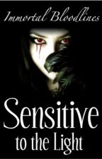 Sensitive to the Light Immortal Bloodlines I by hellvis