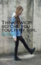 Think twice before you touch my girl //Finnish by R-vikainen