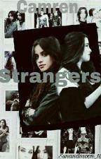Strangers//Camren// by SunAndMoon_18