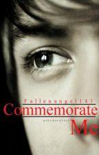 Commemorate Me (bxb) by fallenangel143