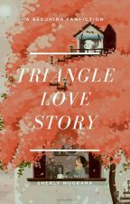 Triangle love story  by Miss_Sherly
