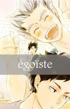 égoïste [Akaashi Keiji] by xxcindaxx