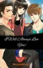 I Will Always Love You(One Shot) by MaidenRose7
