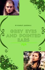 Grey eyes and pointed ears  by Scarlet_justice0031