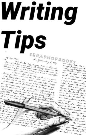Writing Tips by SeraphOfBooks