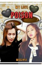 My Love Poison[on-hold] by MissJY12
