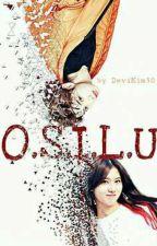 O.S.I.L.U [Completed] by DeviKim30