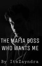 The Mafia Boss who wants me  by SandraGomez766