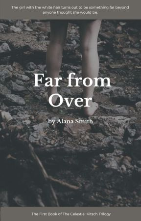 Far from Over by AlanaSmith20