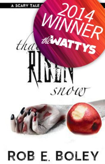 That Risen Snow: A Scary Tale of Snow White and Zombies (Wattys 2014 Award Winner)