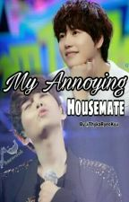 My Annoying Housemate (OneShoot) by ThykaRyeoKyu