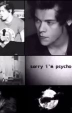 Sorry, I'm psycho. [DARK!HARRY] [LARRY AU] by lukeyftlwt