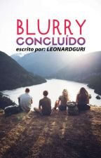 Blurry (Português-BR) by LeonardGuri