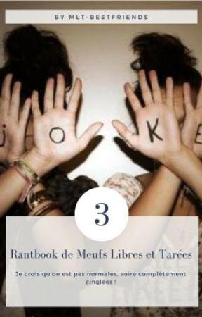 Rantbook de Meufs Libres et Tarées  by MLT-bestfriends