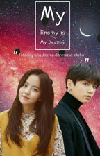 My Enemy Is My Destiny [ JEON JUNGKOOK ] by AnjrNhrt