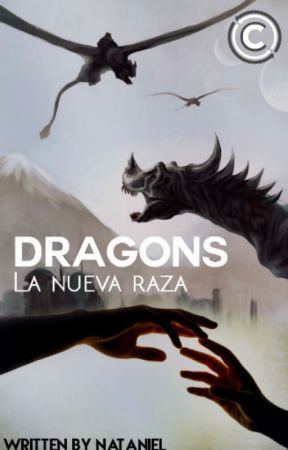 "DRAGONS  ""La Nueva Raza"" by natasco"