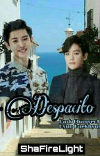 Despacito (Chanbaek Yaoi) by chanbaekchu92