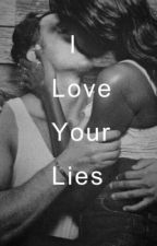 I Love Your Lies by imanifutrell