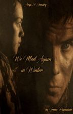 We Meet Again in Winter (Arya & Gendry) by OfMusicAndFairytales