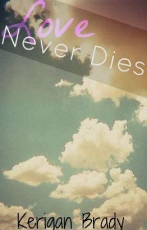 Love Never Die's by Kerigan
