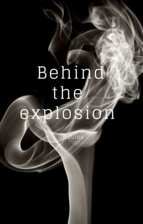 Behind the explosion by JBJules