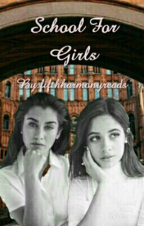 School For Girls (Camren) by fifthharmonyreads