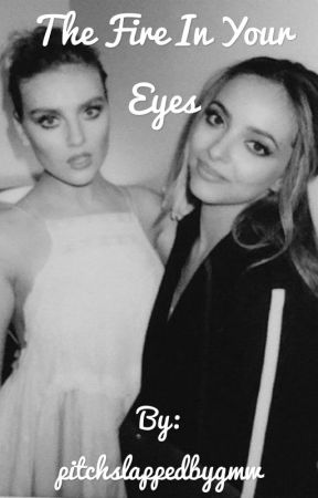 The fire in your eyes by pitchslappedbygmw