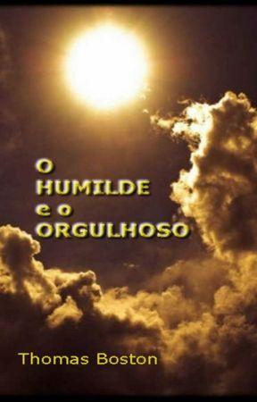 O Humilde e o Orgulhoso by SilvioDutra0