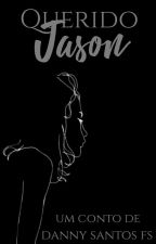 Querido Jason by DannySantos_FS