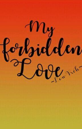 My Forbidden Love by LowKeh