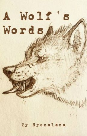A Wolf's Words by hyenalana