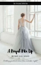 A Royal Mix Up by Exiled_Introvert
